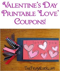 FREE Printable Valentine's Day Love Coupons! ~ from TheFrugalGirls.com #valentinesday #thefrugalgirls