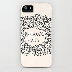 'Because Cats' iPhone & iPod Case by Kitten Rain. The case for crazy cat people. Meow!