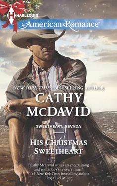 His Christmas Sweetheart by Cathy McDavid Harlequin American Romance Nov 2013 Miniseries: Sweetheart, Nevada Category: Home and Family