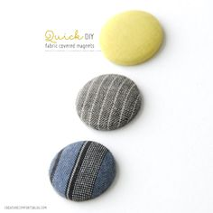 Quick DIY: Fabric-Covered Magnets   A great way to use up those pretty fabric scraps you've been saving!