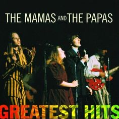 The Mamas and The Papas - Greatest Hits: The Mamas & The Papas
