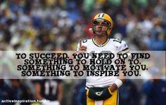 Motivate you....  Inspire you....