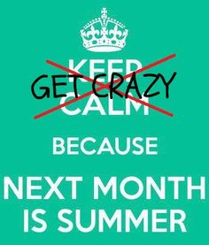 cant wait, god, friends, crazi, camps, summer nights, keep calm, fitness quotes, true stories