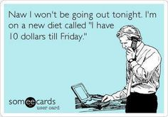 Funny Ecards – The $10 diet | Funny Memes - A Collection of Funny Memes Updated Daily
