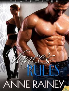 Anne Rainey, His tools, his rules…/i/pp/ppiBlackwater, Book 2/i/ppLooking at Vance Jennings now, no one would guess that the tough-as-nails building contractor once suffered a broken heart…  read more at Kobo. erotic fiction romance book Nook Kindle