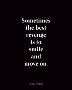 Revenge is a nasty thought anyway - always better to smile and move on!