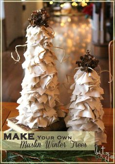 """DIY Muslin Winter Trees..""""A glue gun, 1 yard of muslin and some dried hydrangea blooms & twine is all you need."""""""