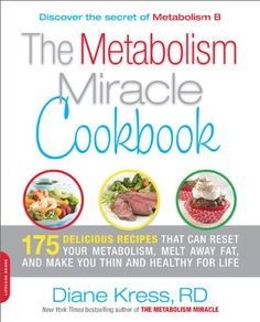 The Metabolism Miracle Cookbook: 175 Delicious Meals that Can Reset Your Metabolism, Melt Away Fat, and Make You Thin and... $7.58