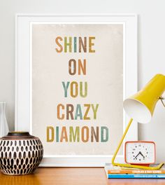 typography poster, quote print, song lyrics, inspirational art, rustic decor, Shine On You Crazy Diamond A3. $20.00, via Etsy.