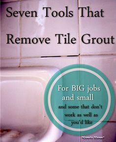 7 Recommended tools for removing tile grout for big and small jobs. Also tells you about a few grout removal tools that aren't so great. #DIY #grout #tile #tools