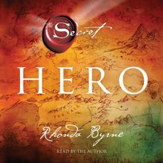 Hero: The Secret by Rhonda Byrne,