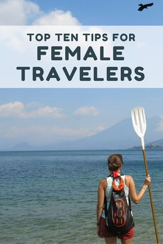 Top Ten Travel Tips for Female Backpackers