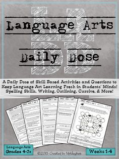 SET 1- Weeks 1-4. If you're looking for an extensive, spiraling, language arts resource to help your students be lifelong learners, than you have come to right place. Language Arts Daily Dose is designed to teach a skill over 5 days with the student asked to do more each day. ($)