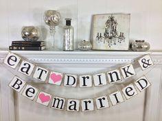 Eat Drink and Be Married - Wedding Banner- Wedding Decoration - Bridal Shower - Wedding Decor
