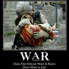 WAR does not decide who is right, only who is left.