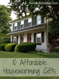 10 Affordable Housewarming Gifts - great ideas that will fit any budget!