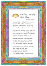 Finding Our Way Back Home   - A Printable Family Reunion Poem  -  Though thousands of miles apart, her children once scattered across a vast country set this date in stone and mapped out a course and one by one each daughter and son made a journey home. They made a journey home.    Somehow by grace and providence we've arrived to fall upon the bosom of all our family.     To kiss warm faces and wipe the tears of joy from cheeks cracked and dimpled by time.  We found our way back home...
