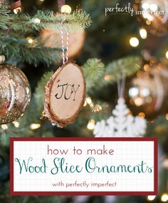 How To Make Wood Slice Ornaments | perfectly imperfect