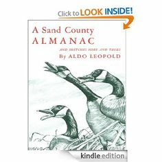aldo leopold essays Free essay: the sand county almanac aldo leopold was born in 1887 and was raised in burlington, iowa he did a lot of work for conserving nature, and even.