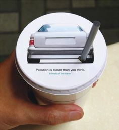 Brilliant Advertisement - Pollution is Closer than you Think