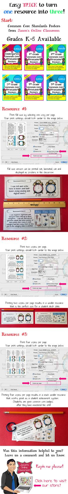 EXPAND (CLICK) THE PIN TO SEE THE FULL VERSION. Use this simple printing trick to make the most out of your resources. Buy one quality resource and turn it into 3 or more resources for your classroom needs ($$)!!  http://www.teacherspayteachers.com/Store/Jasons-Online-Classroom/Category/-Common-Core-Posters-
