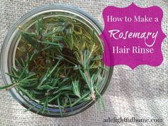 rosemary hair rinse | A Delightful Home