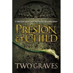 Two Graves (Pendergast) by Douglas Preston & Lincoln Child - A group of unlikely traveling companions—a woman, her two oddball friends, her teenage daughter, and her soon-to-ex-husband's new fiancee—find themselves on a camping trip in the Adirondacks at the same time that a pair of teenage killers is terrorizing the area.