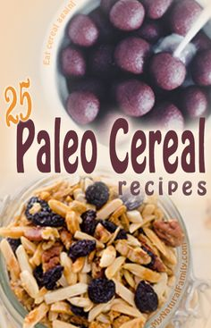 I am a cereal fanatic and this is AMAZING, 25 Paleo Cereal Recipes, this is a MUST pin!! {My Natural Family} #Paleo #Cereal