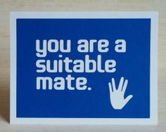 You are a suitable mate - Blue Card with White lettering - Star Trek / Spock inspired - blank inside