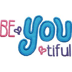Be YOU tiful Applique Design