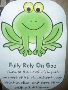 F.R.O.G :  Fully Rely On God - with Gummy Frogs- this was my first girls camp theme! It was so fun with the possibilities we could come up with for this! :)