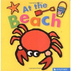 At the Beach (Kingfisher Board Books) (Board book)  http://ruskinmls.com/pinterestamz.php?p=0753454440  0753454440