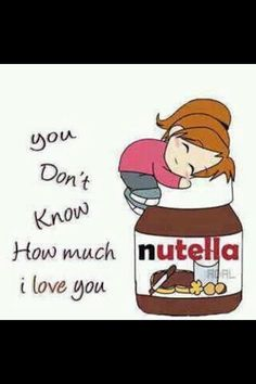 How much I love Nutella
