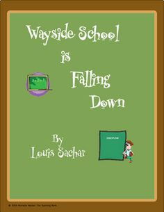 This is a custom written literature unit to be used with Wayside School is Falling Down by Louis Sachar.This unit is designed to be used with some ...