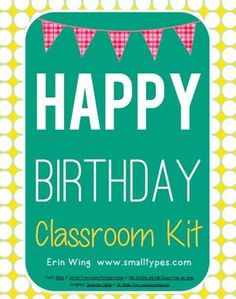 This kit includes everything you'll need to celebrate students' birthdays or half-birthdays. $4