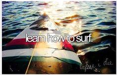 #bucketlist- learn how to surf.