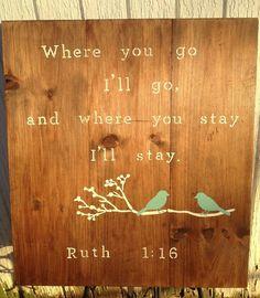 Ruth 1:16.............I will
