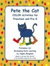 Pete the Cat ~ COLOR Activities for Preschoolers and Pre-K product from Preschool-Discoveries on TeachersNotebook.com
