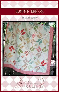 Happy Quilting--Summer Breeze by Melissa Corry  I really like this pattern.