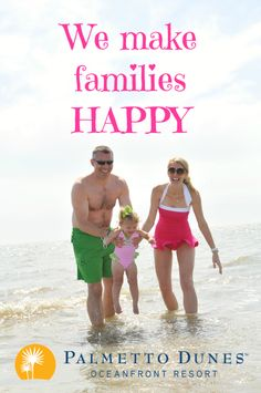 We make families happy! Palmetto Dunes Oceanfront Resort, Hilton Head Island