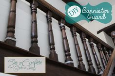 Incomplete Guide to Living: DIY Babyproofing: Bannister {Banister?} Guard  A really smart solution for keeping kiddos safe around the stairs!!
