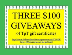 LAST DAY to win the THIRD $100 GIVEAWAY of a TpT Gift Certificate!    Go to http://www.thebestofteacherentrepreneurs.net/2014/08/three-100-giveaways-of-tpt-gift.html to find out how to enter.    Congratulations to Megan Wallen, the winner of the FIRST $100 TpT Gift Certificate, and to Erica Hildebrand, the winner of the SECOND $100 TpT Gift Certificate!  #TeachersPayTeachers  #TPT  #Giveaway  #Contest  #Win
