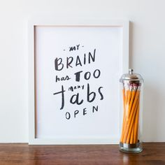My Brain Has Too Many Tabs Open Art Print by A Pair of Pears