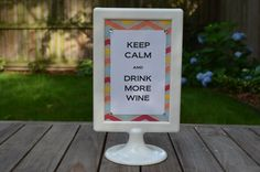 Keep Calm and Drink More Wine Sign