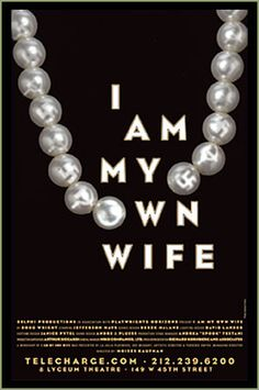 Theater poster for I Am My Own Wife by Doug Wright, Tony Winner for Best Play 2004