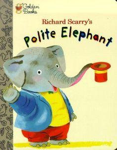Polite Elephant.  Richard Scarry