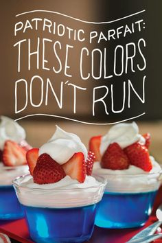 Patriotic Parfait. These colors don't run. They wait patiently on picnic tables until they're eaten. Bake up some American pride with JELL-O and COOL WHIP