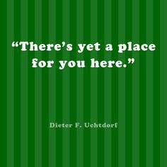 There's yet a place for you here.