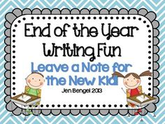 End of the Year Writing Fun: Leave a Note for the New Kid!!