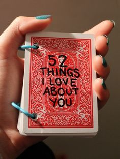 Cute gift idea for someone you love ;) deck of cards 52 things I love about you gift ideas, sweet gifts, diy gifts, handmade gifts, hand made, playing cards, holiday gifts, 5 years, anniversary gifts